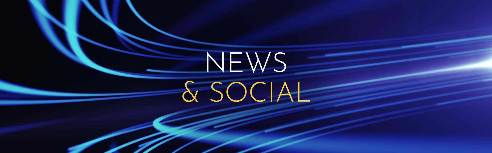 NEWS & SOCIAL